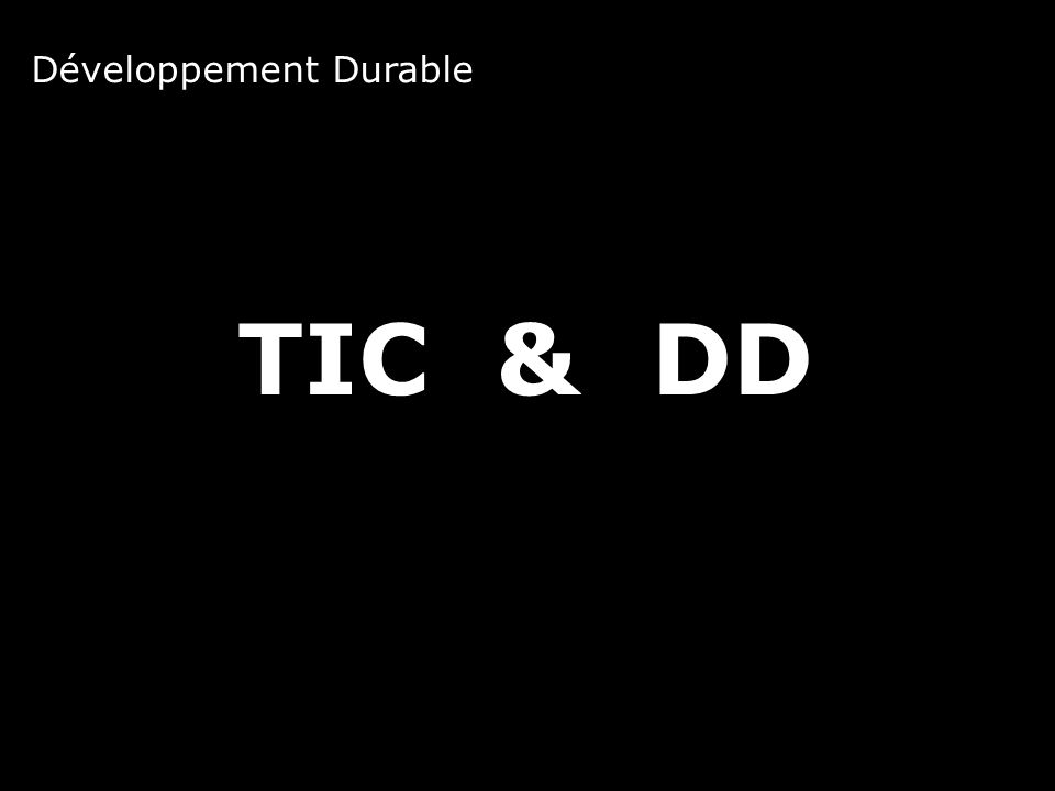 TIC &DD Développement Durable