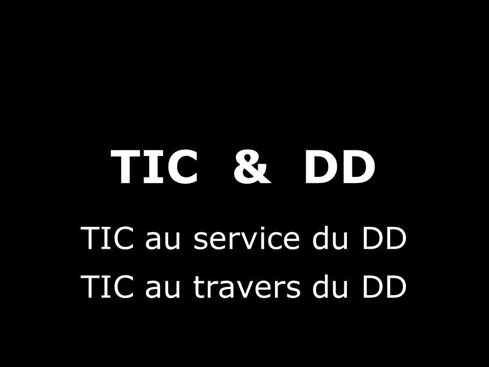 TIC au service du DD TIC au travers du DD TIC& DD