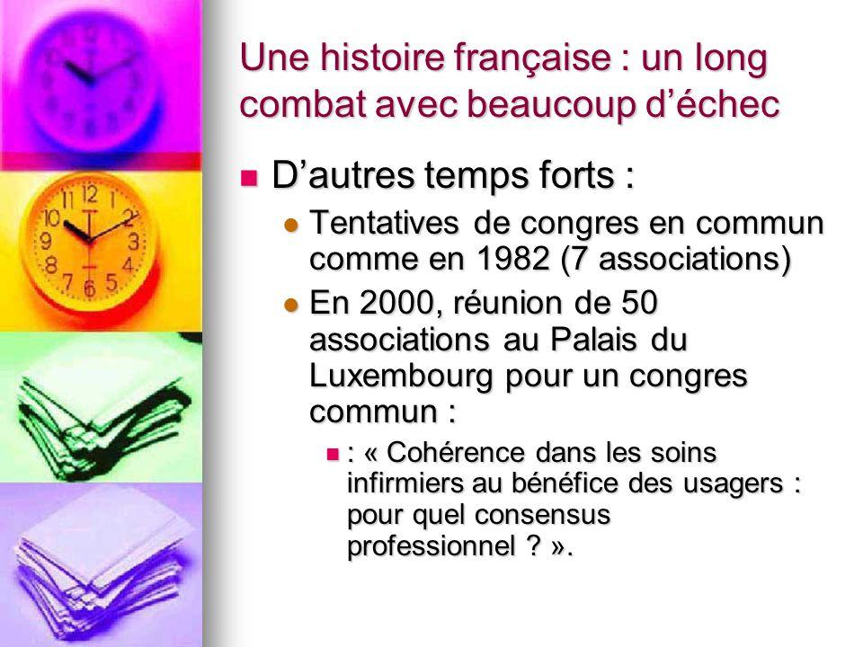 Une histoire française : un long combat avec beaucoup d'échec D'autres temps forts : D'autres temps forts : Tentatives de congres en commun comme en 1