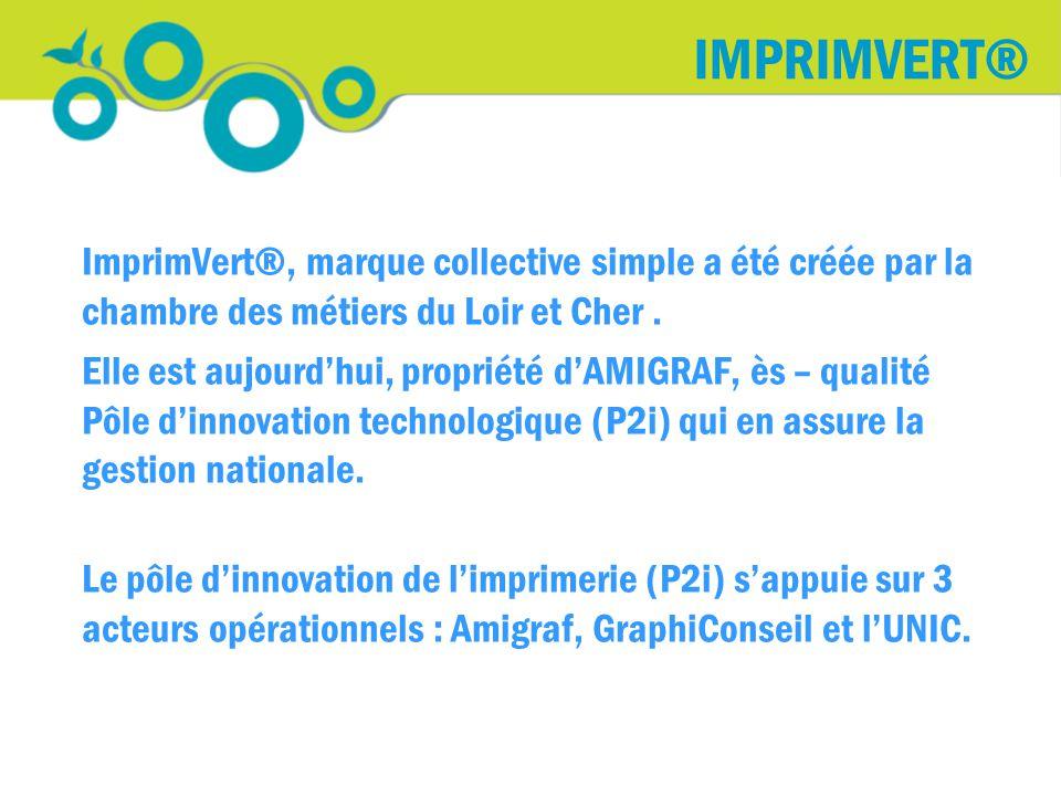 IMPRIMVERT® ImprimVert®, marque collective simple a été créée par la chambre des métiers du Loir et Cher.