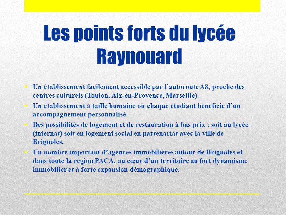Les points forts du lycée Raynouard  Un établissement facilement accessible par l'autoroute A8, proche des centres culturels (Toulon, Aix-en-Provence
