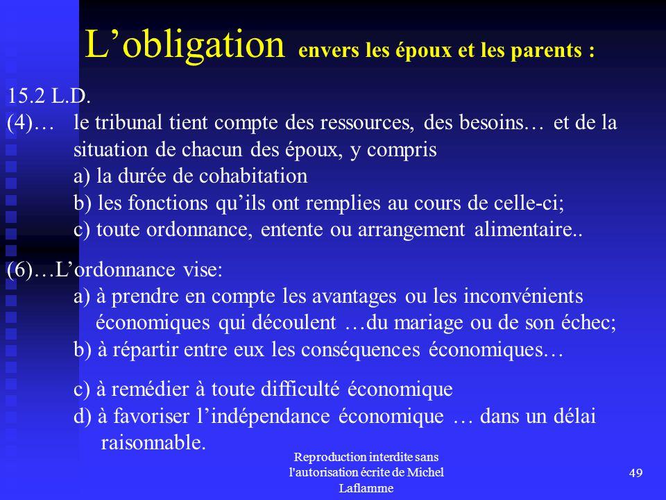 Reproduction interdite sans l'autorisation écrite de Michel Laflamme 49 L'obligation envers les époux et les parents : 15.2 L.D. (4)…le tribunal tient