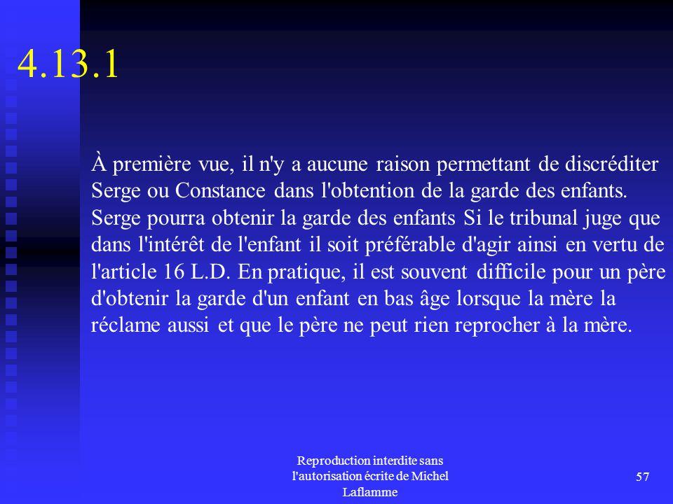 Reproduction interdite sans l'autorisation écrite de Michel Laflamme 57 4.13.1 À première vue, il n'y a aucune raison permettant de discréditer Serge