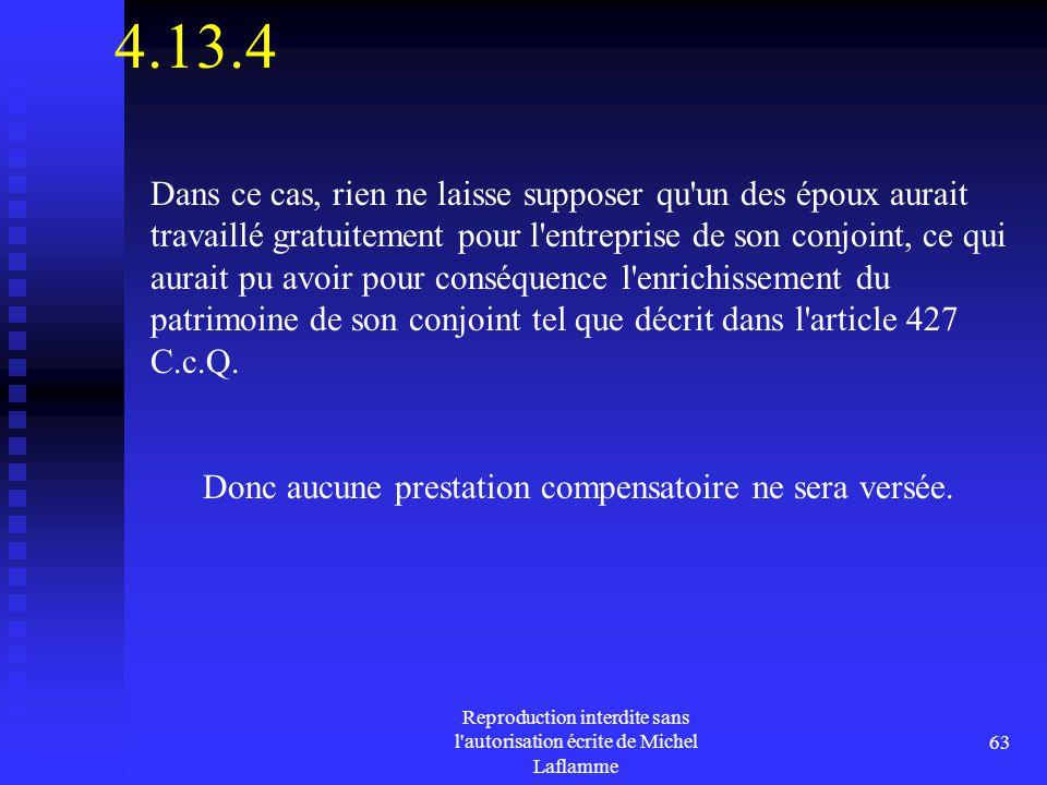 Reproduction interdite sans l'autorisation écrite de Michel Laflamme 63 4.13.4 Dans ce cas, rien ne laisse supposer qu'un des époux aurait travaillé g