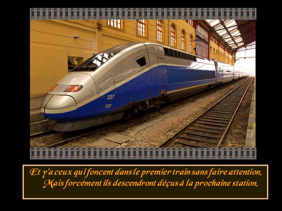 Il y a ceux pour qui les trains sont toujours en grèves, Et leurs histoires d'amour n'existent que dans leurs rêves,