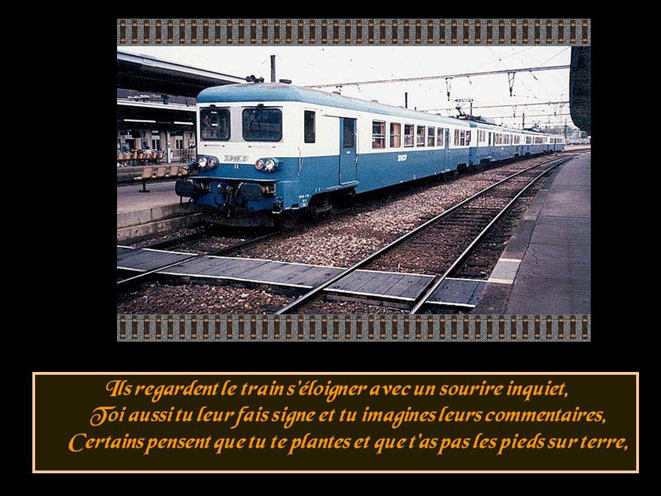 Les trains démarrent souvent au moment où l'on s'y attend le moins, Et l'histoire d'amour t'emporte sous l'oeil impuissant des témoins, Les témoins c'
