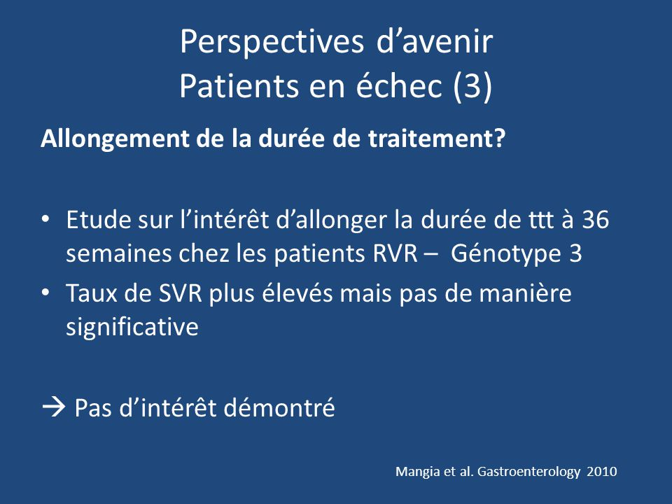 Perspectives d'avenir Patients en échec (3) Allongement de la durée de traitement.
