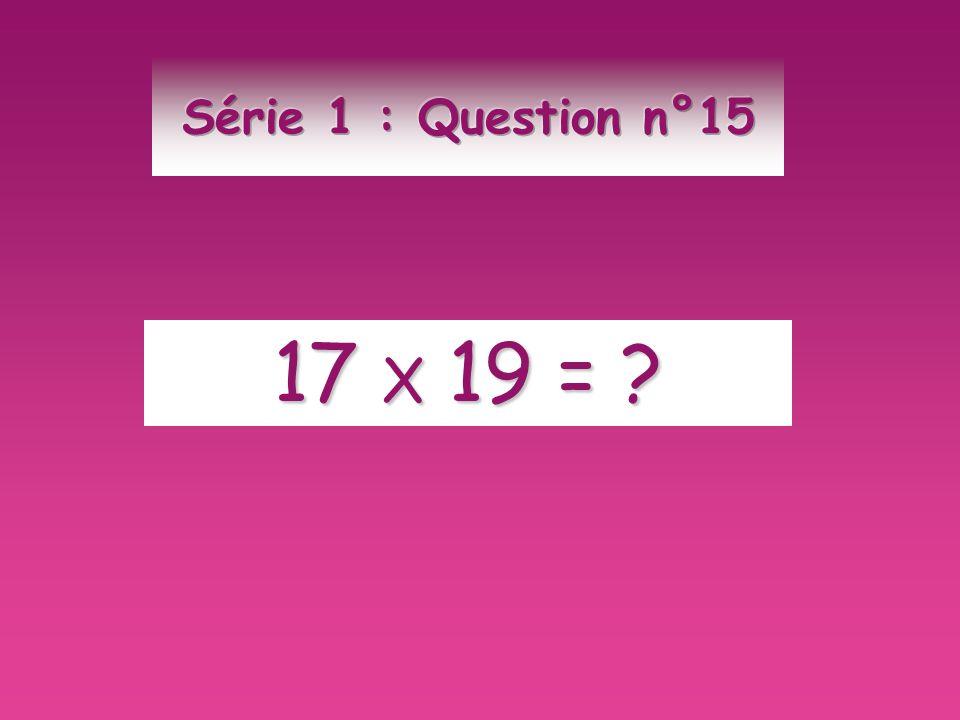 17 X 19 = ?