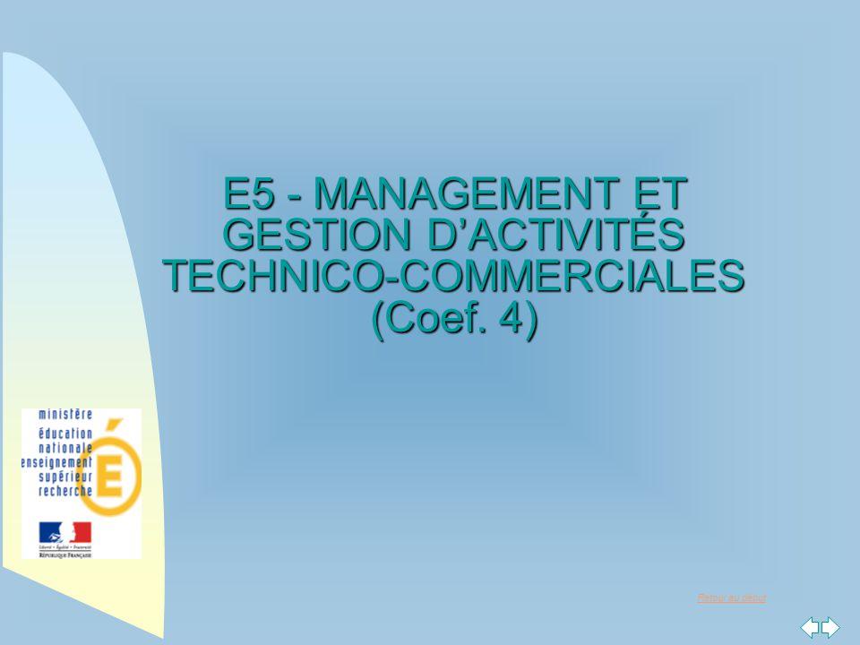 Retour au début E5 - MANAGEMENT ET GESTION D'ACTIVITÉS TECHNICO-COMMERCIALES (Coef. 4)