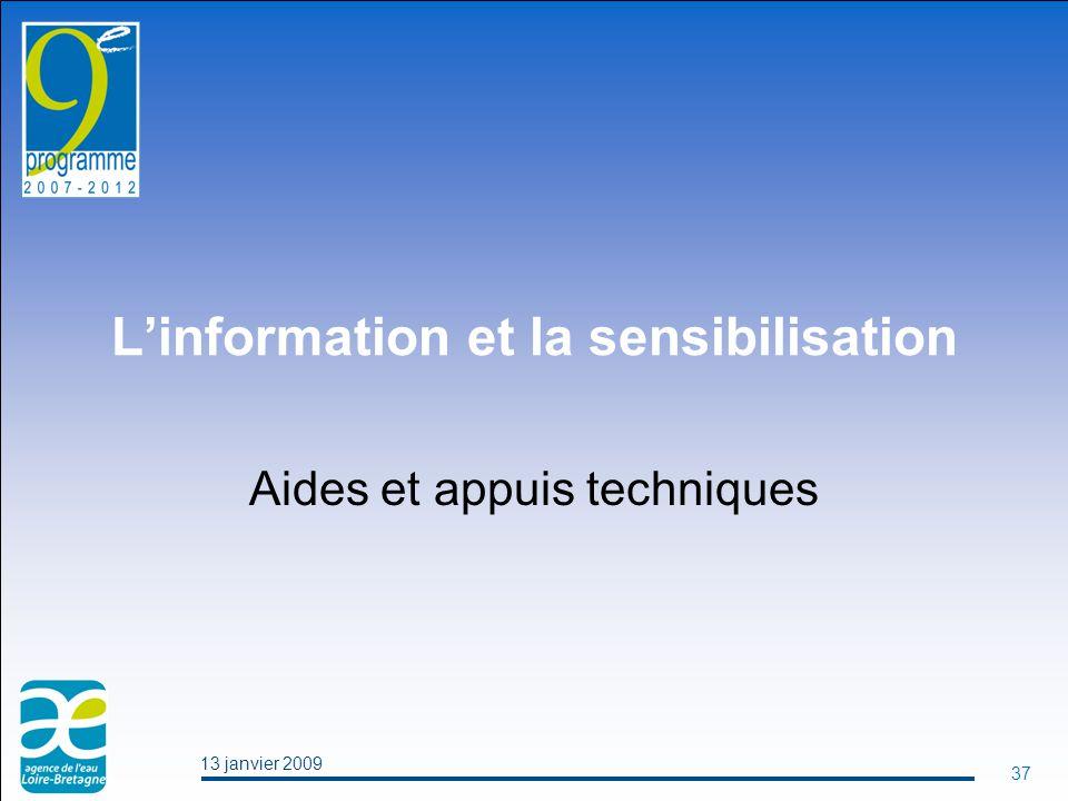 13 janvier 2009 37 L'information et la sensibilisation Aides et appuis techniques