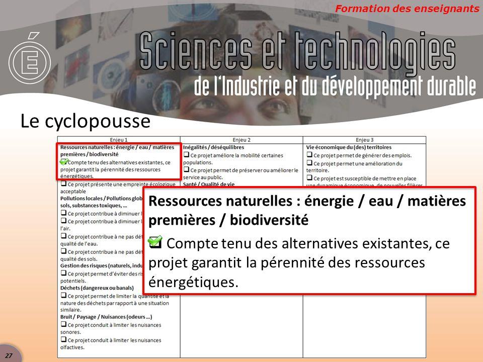 Formation des enseignants Le cyclopousse Ressources naturelles : énergie / eau / matières premières / biodiversité  Compte tenu des alternatives exis