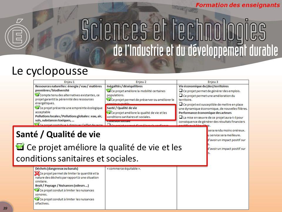 Formation des enseignants Le cyclopousse Santé / Qualité de vie  Ce projet améliore la qualité de vie et les conditions sanitaires et sociales. 39