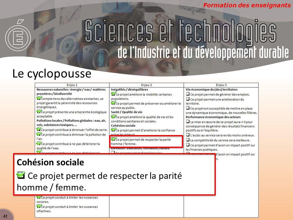 Formation des enseignants Le cyclopousse Cohésion sociale  Ce projet permet de respecter la parité homme / femme.