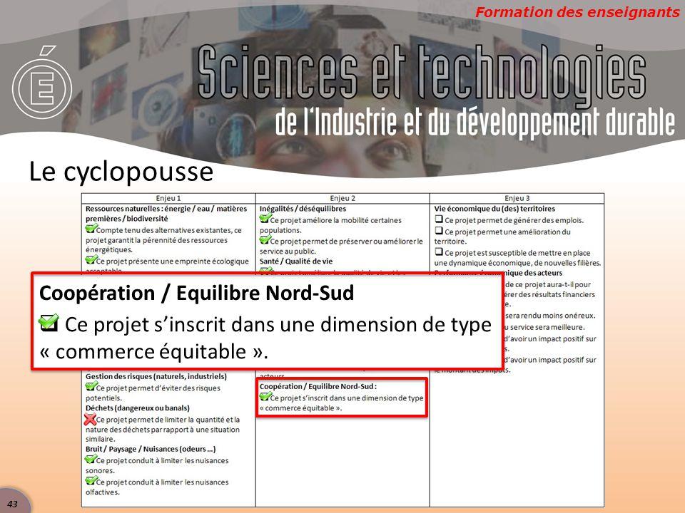 Formation des enseignants Le cyclopousse Coopération / Equilibre Nord-Sud  Ce projet s'inscrit dans une dimension de type « commerce équitable ».