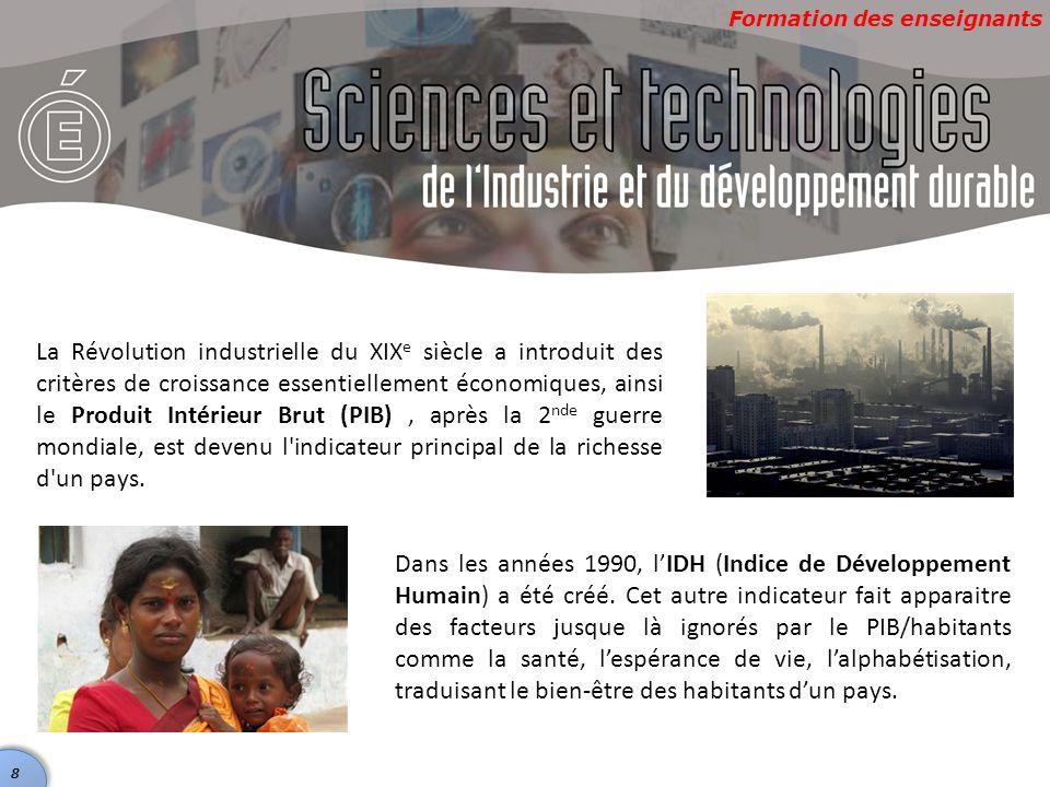 Formation des enseignants Dans les années 1990, l'IDH (Indice de Développement Humain) a été créé. Cet autre indicateur fait apparaitre des facteurs j