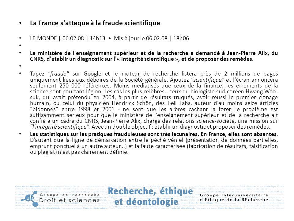 La France s'attaque à la fraude scientifique LE MONDE   06.02.08   14h13 Mis à jour le 06.02.08   18h06 Le ministère de l'enseignement supérieur et de