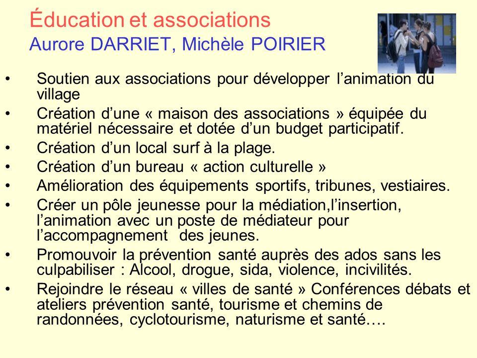 Soutien aux associations pour développer l'animation du village Création d'une « maison des associations » équipée du matériel nécessaire et dotée d'u