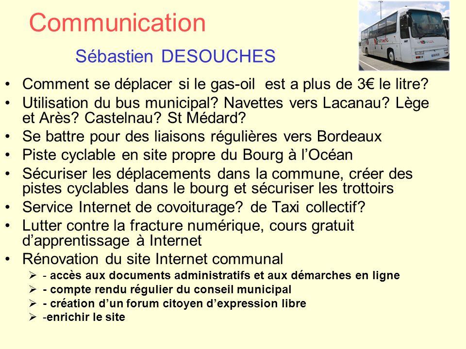 Communication Sébastien DESOUCHES Comment se déplacer si le gas-oil est a plus de 3€ le litre? Utilisation du bus municipal? Navettes vers Lacanau? Lè