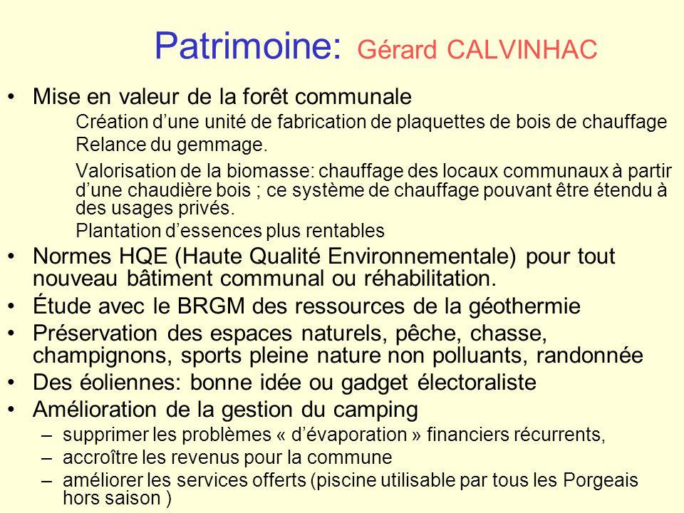 Patrimoine: Gérard CALVINHAC Mise en valeur de la forêt communale Création d'une unité de fabrication de plaquettes de bois de chauffage Relance du ge