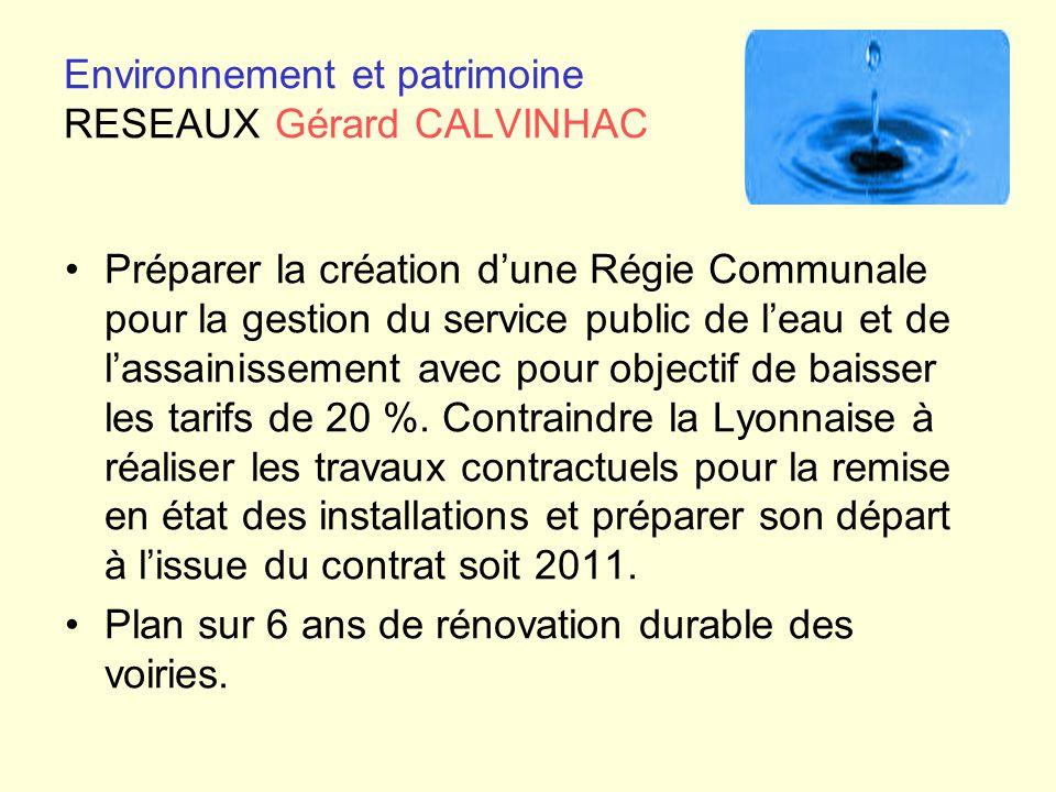 Environnement et patrimoine RESEAUXGérard CALVINHAC Préparer la création d'une Régie Communale pour la gestion du service public de l'eau et de l'assa