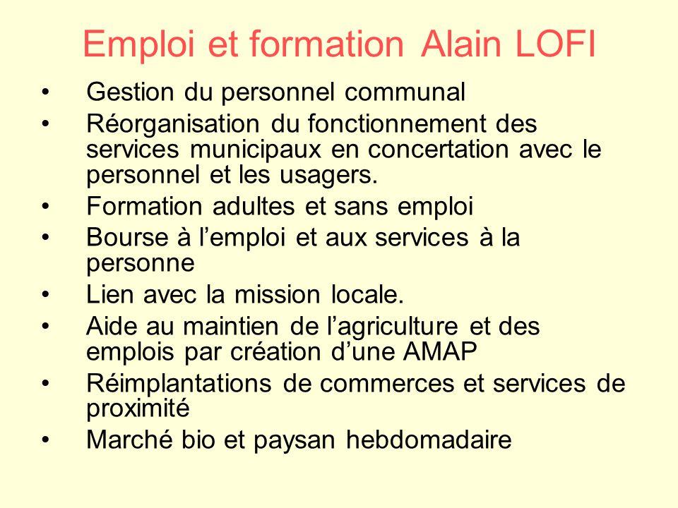Emploi et formationAlain LOFI Gestion du personnel communal Réorganisation du fonctionnement des services municipaux en concertation avec le personnel