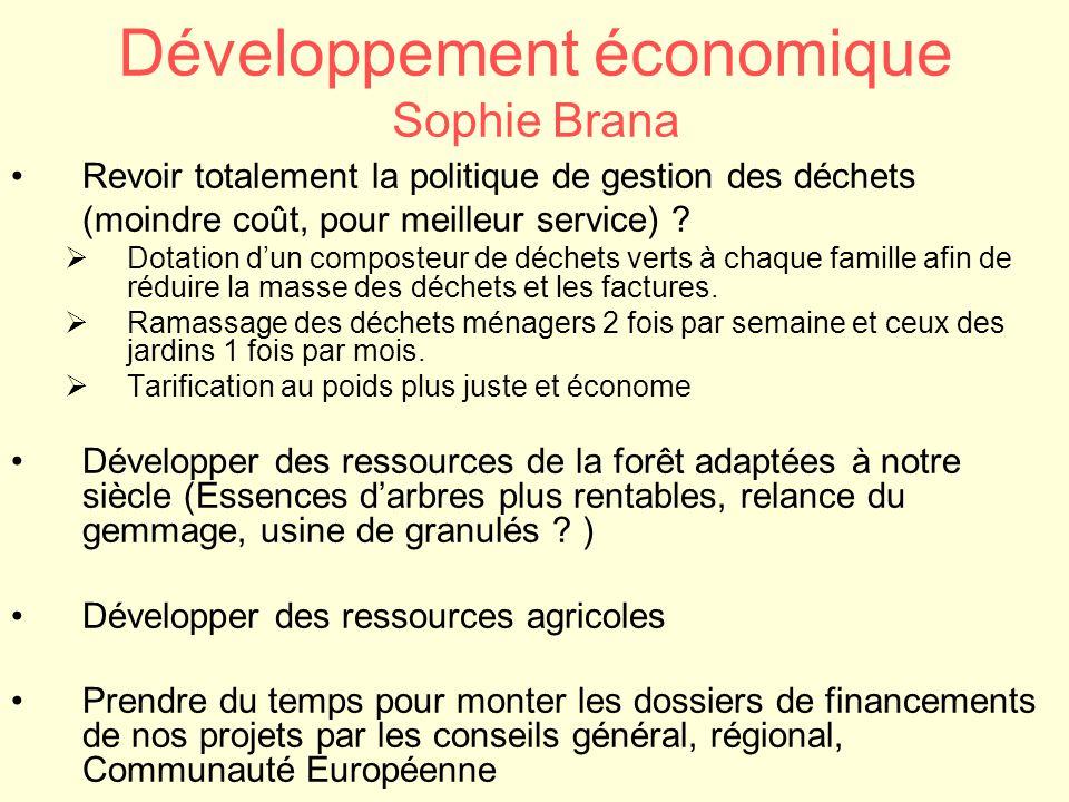 Développement économique Sophie Brana Revoir totalement la politique de gestion des déchets (moindre coût, pour meilleur service) ?  Dotation d'un co