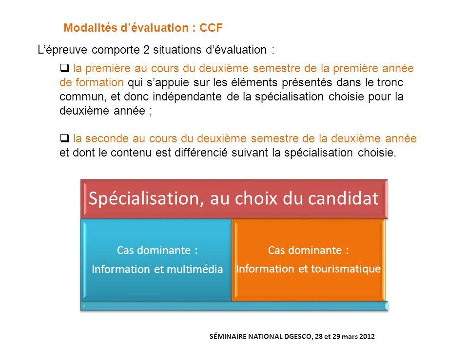 Modalités d'évaluation : CCF  la première au cours du deuxième semestre de la première année de formation qui s'appuie sur les éléments présentés dan