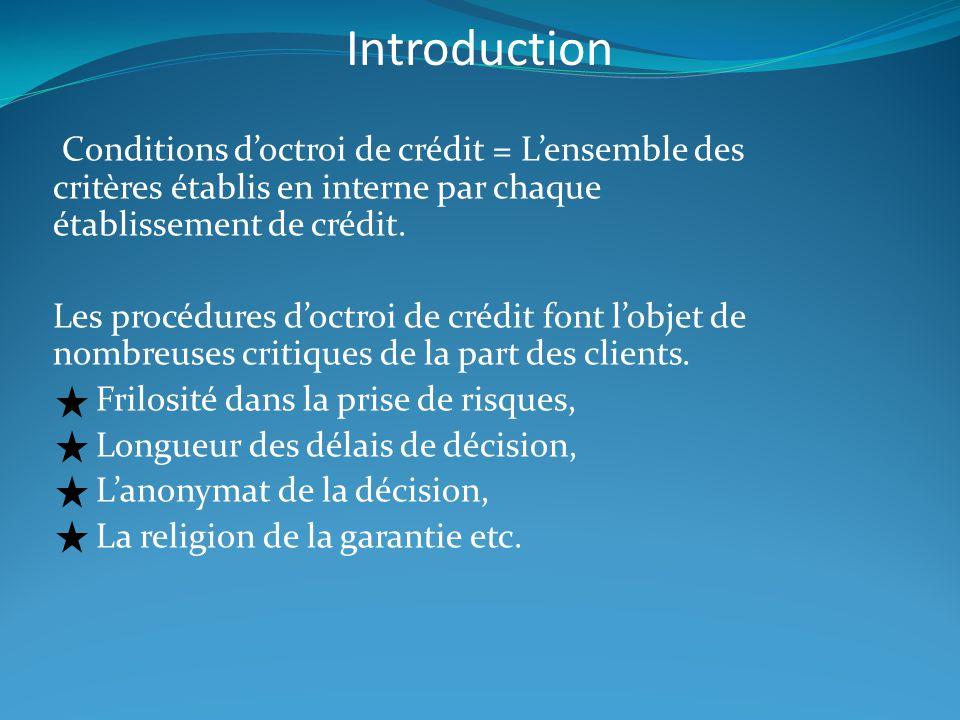 Conditions d'octroi de crédit = L'ensemble des critères établis en interne par chaque établissement de crédit. Les procédures d'octroi de crédit font