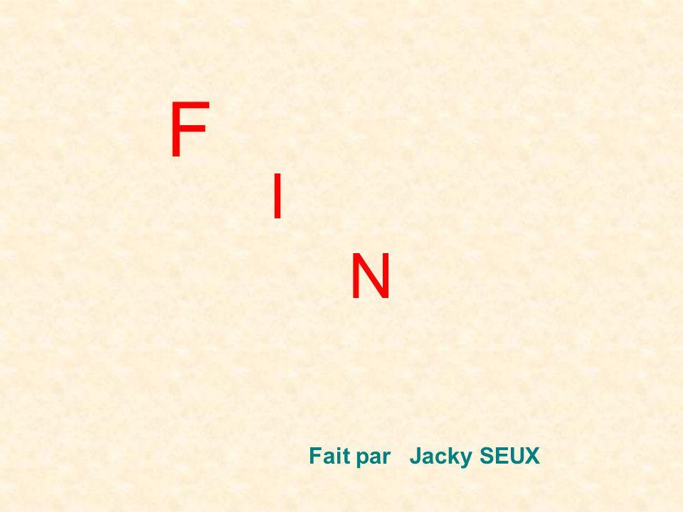 F Fait par Jacky SEUX I N