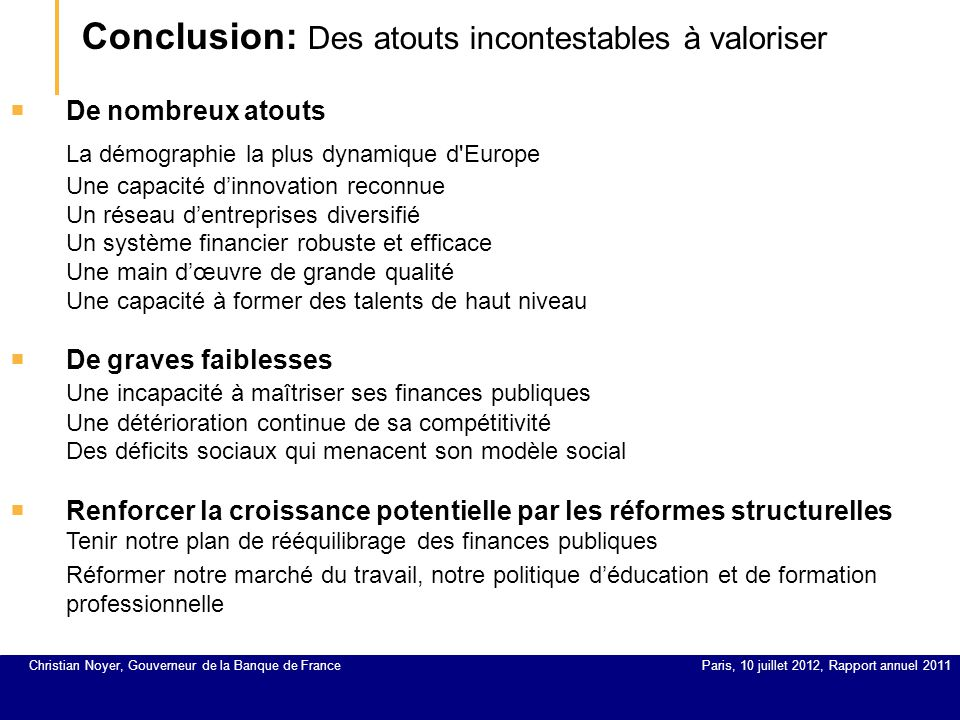 Conclusion: Des atouts incontestables à valoriser Paris, 16 septembre 2007, TitreBanque de France – direction de la Communication NIVEAU DE SENSIBILIT