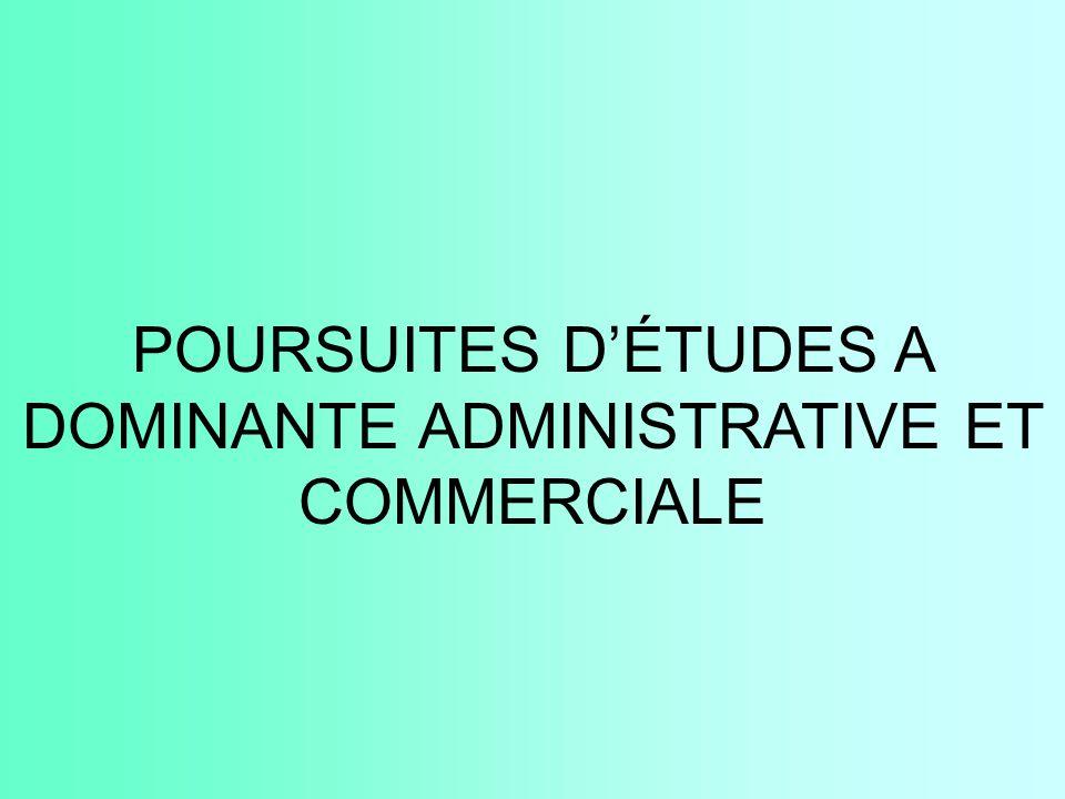 POURSUITES D'ÉTUDES A DOMINANTE ADMINISTRATIVE ET COMMERCIALE