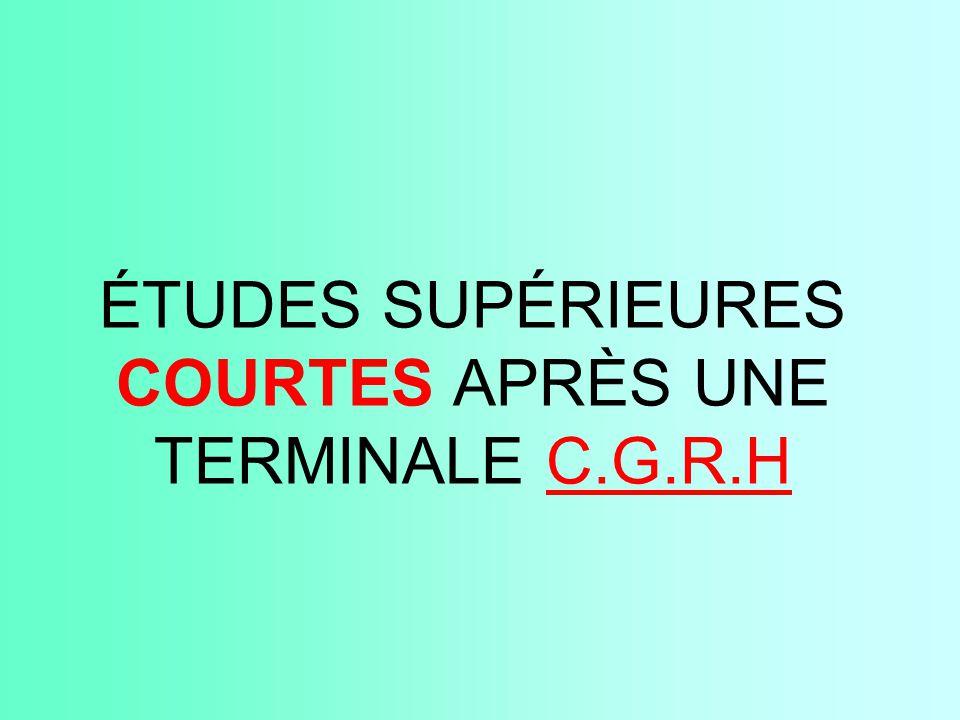 ÉTUDES SUPÉRIEURES COURTES APRÈS UNE TERMINALE C.G.R.H