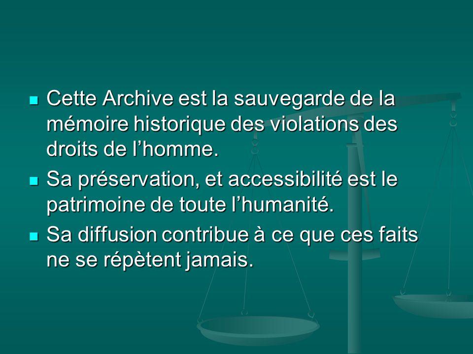 Cette Archive est la sauvegarde de la mémoire historique des violations des droits de l'homme. Cette Archive est la sauvegarde de la mémoire historiqu