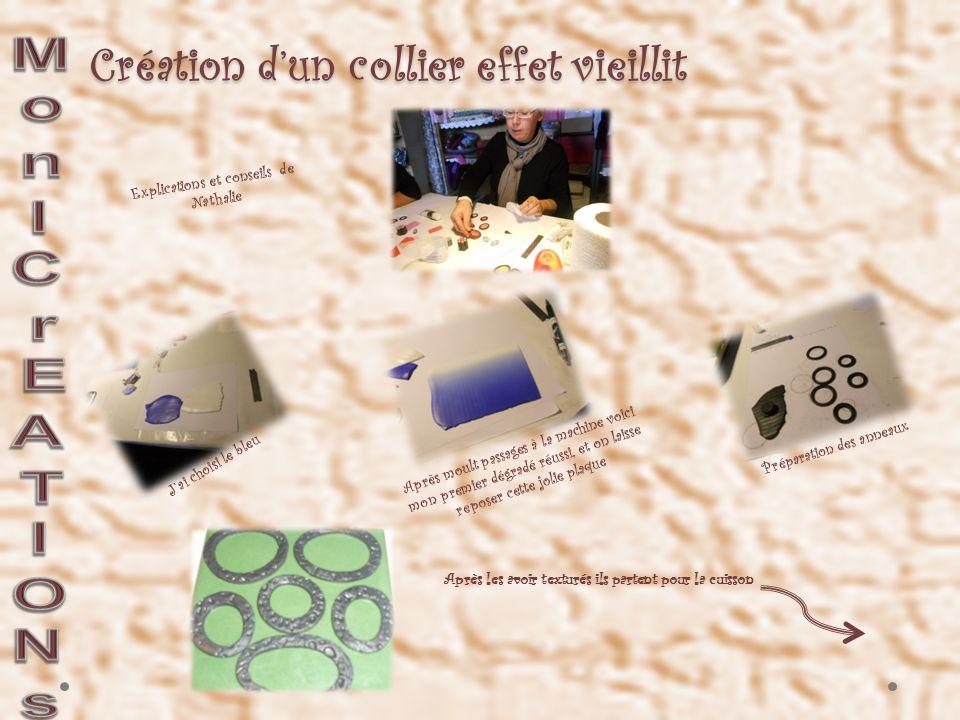 Création d'un collier effet vieillit Explications et conseils de Nathalie J'ai choisi le bleu Après moult passages à la machine voici mon premier dégradé réussi, et on laisse reposer cette jolie plaque Préparation des anneaux Après les avoir texturés ils partent pour la cuisson