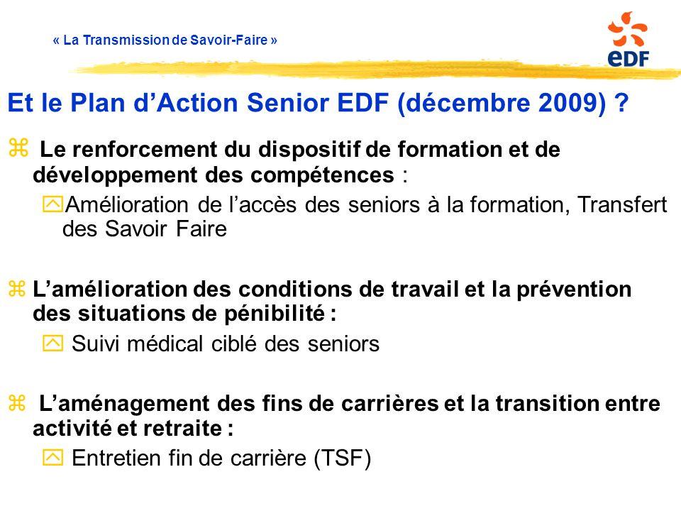 « La Transmission de Savoir-Faire »  Le renforcement du dispositif de formation et de développement des compétences : yAmélioration de l'accès des se