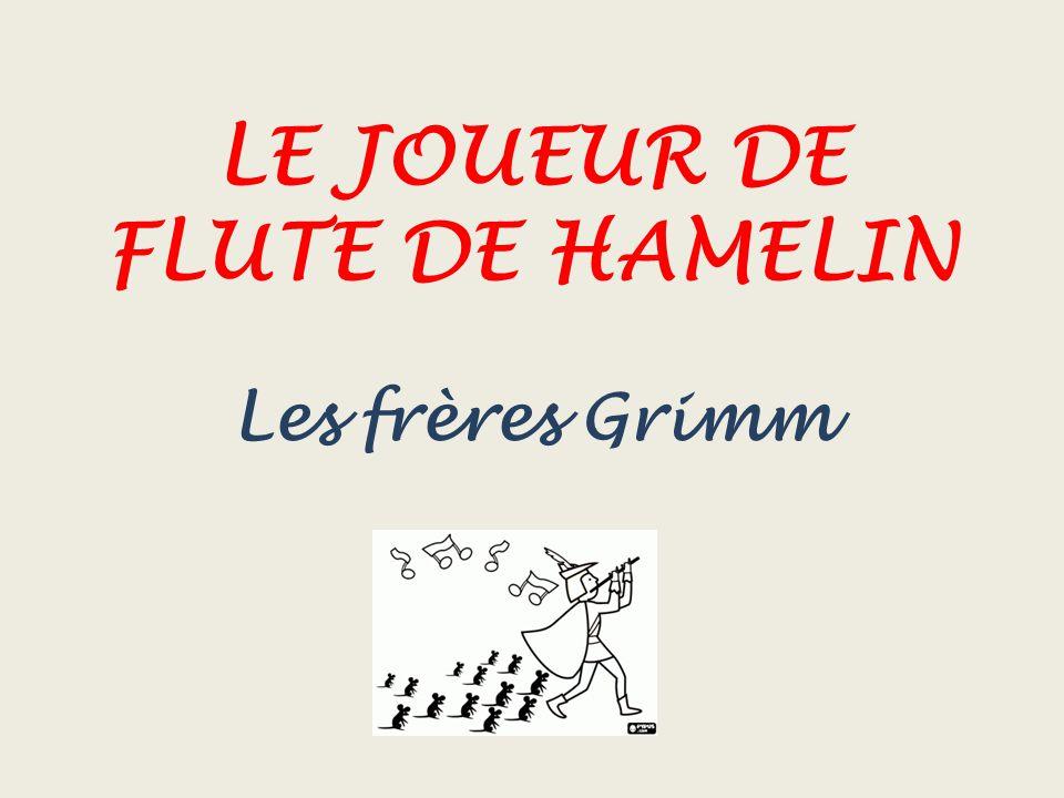LE JOUEUR DE FLUTE DE HAMELIN Les frères Grimm