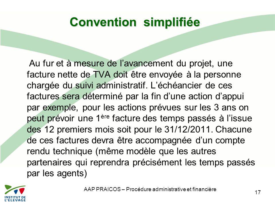 AAP PRAICOS – Procédure administrative et financière Convention simplifiée Au fur et à mesure de l'avancement du projet, une facture nette de TVA doit