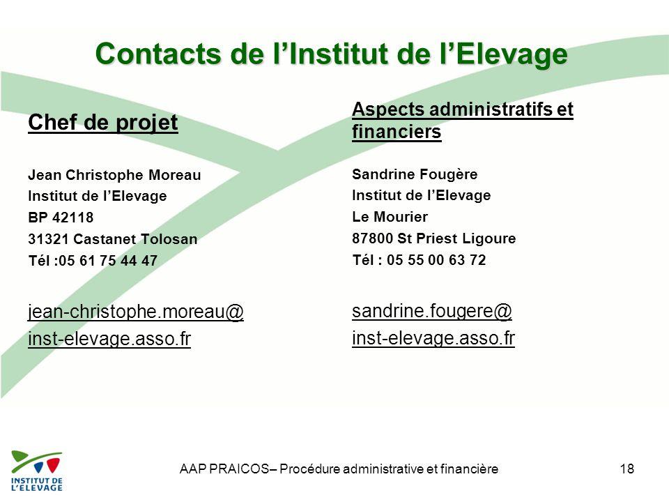 Contacts de l'Institut de l'Elevage Chef de projet Jean Christophe Moreau Institut de l'Elevage BP 42118 31321 Castanet Tolosan Tél :05 61 75 44 47 je