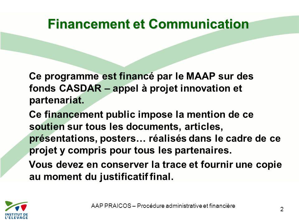 AAP PRAICOS – Procédure administrative et financière Financement et Communication Ce programme est financé par le MAAP sur des fonds CASDAR – appel à