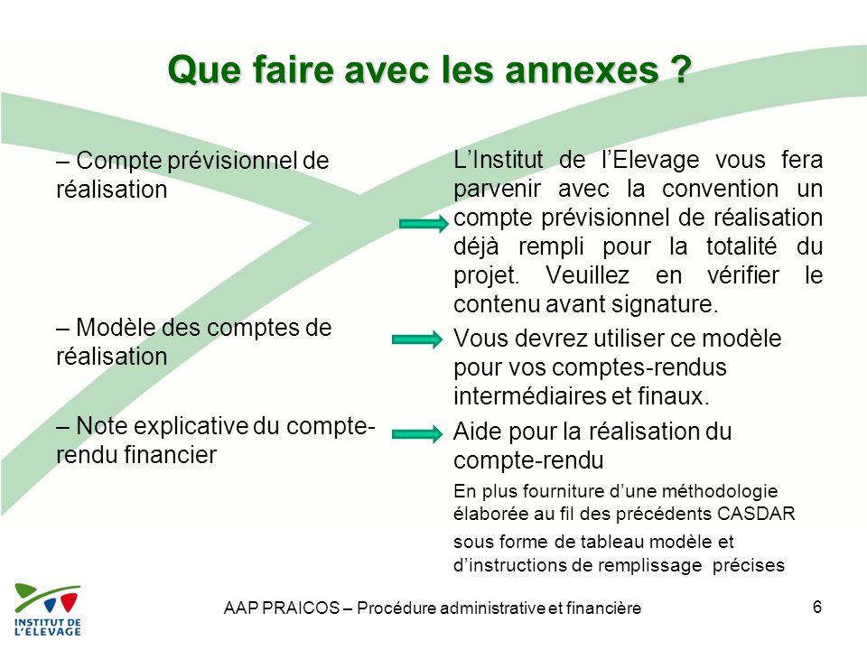 Que faire avec les annexes ? – Compte prévisionnel de réalisation – Modèle des comptes de réalisation – Note explicative du compte- rendu financier L'