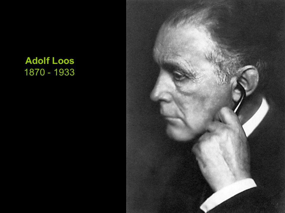 Adolf Loos 1870 - 1933