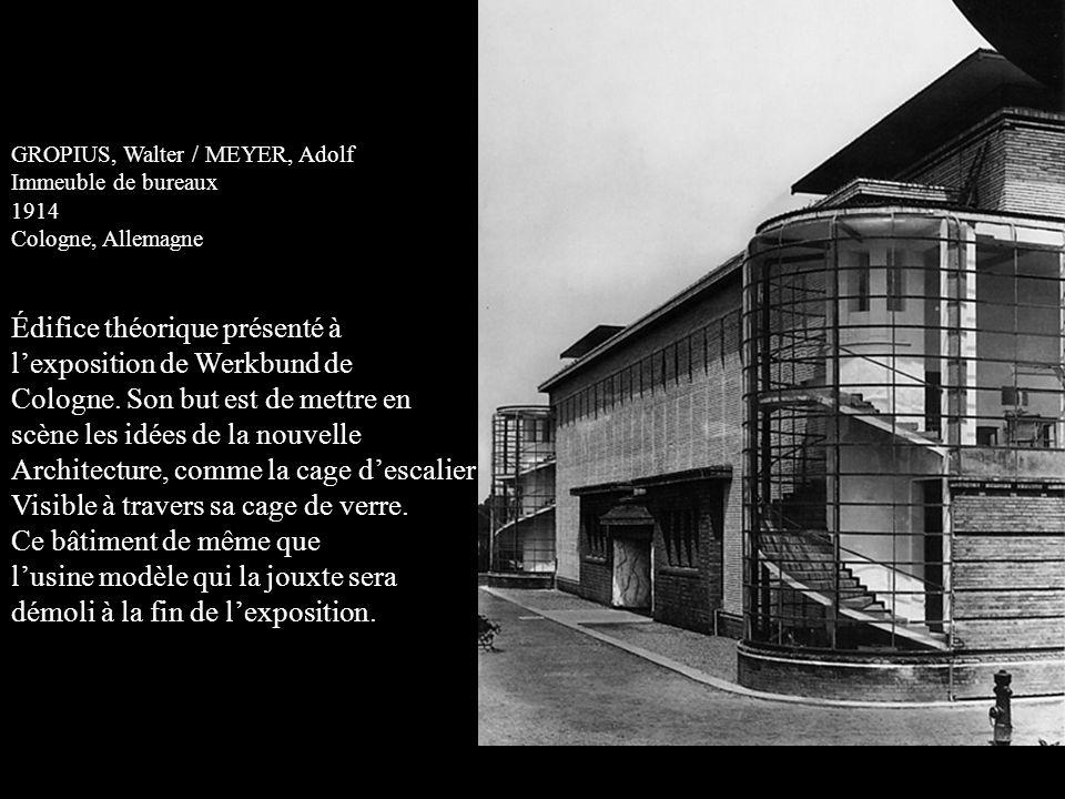 GROPIUS, Walter / MEYER, Adolf Immeuble de bureaux 1914 Cologne, Allemagne Édifice théorique présenté à l'exposition de Werkbund de Cologne. Son but e