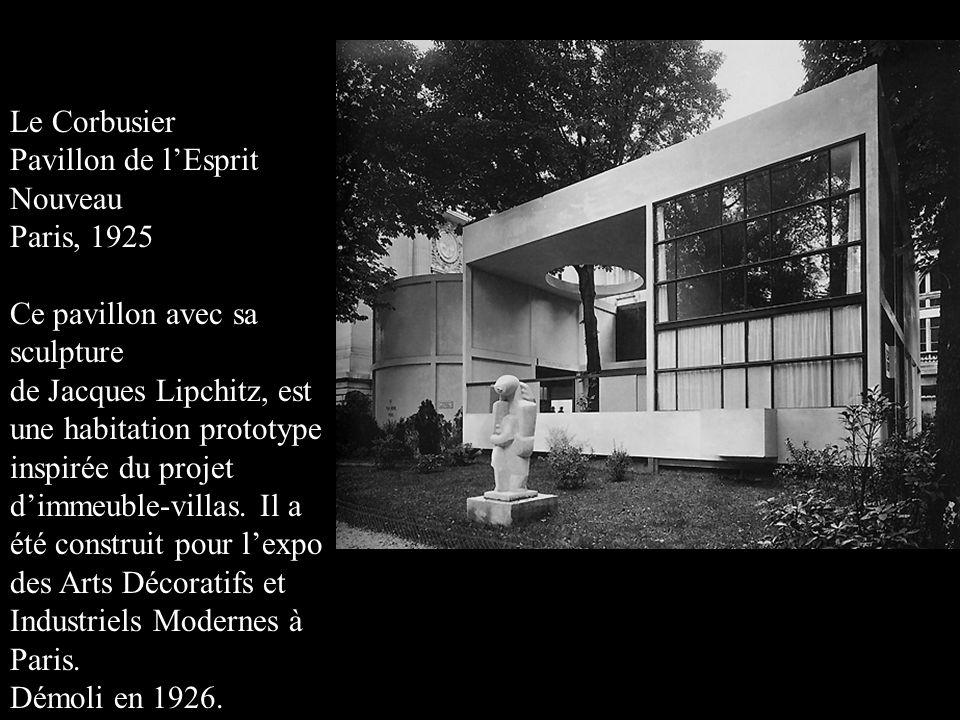 Le Corbusier Pavillon de l'Esprit Nouveau Paris, 1925 Ce pavillon avec sa sculpture de Jacques Lipchitz, est une habitation prototype inspirée du proj