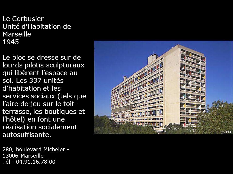 Le Corbusier Unité d'Habitation de Marseille 1945 Le bloc se dresse sur de lourds pilotis sculpturaux qui libèrent l'espace au sol. Les 337 unités d'h