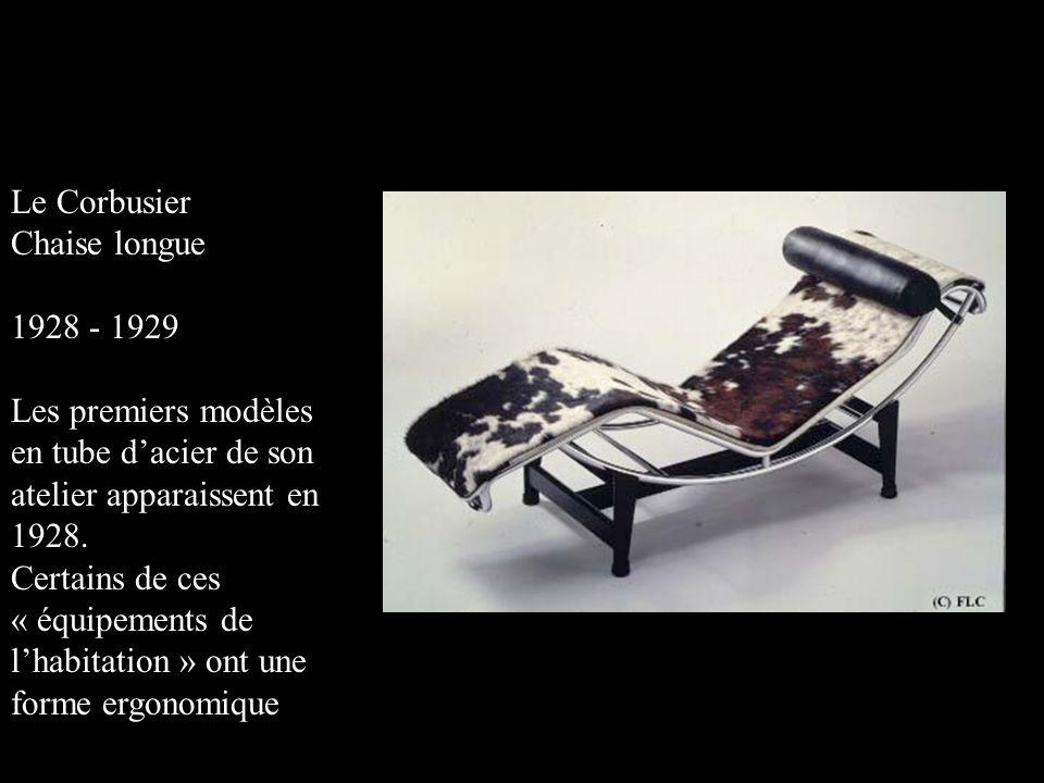 Le Corbusier Chaise longue 1928 - 1929 Les premiers modèles en tube d'acier de son atelier apparaissent en 1928. Certains de ces « équipements de l'ha