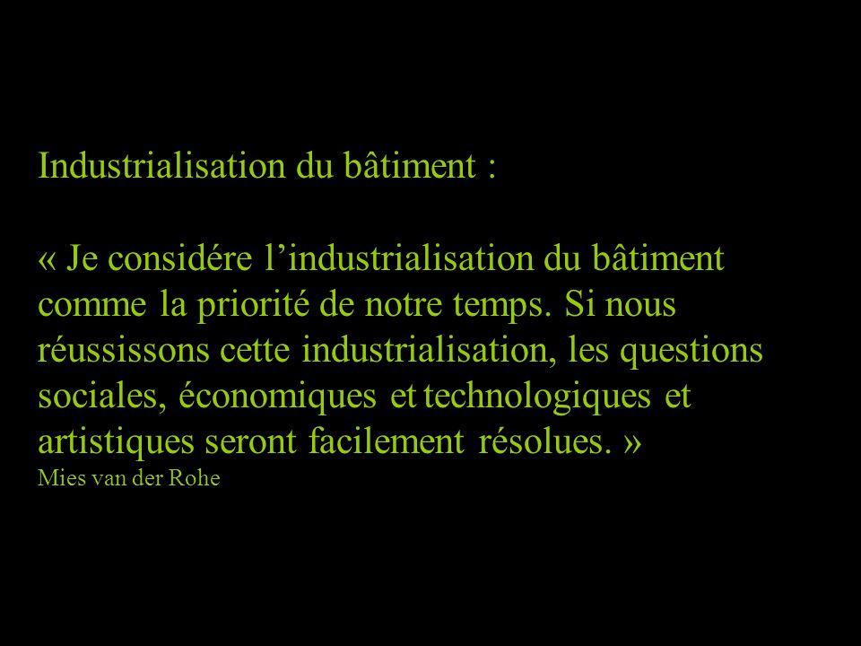 Industrialisation du bâtiment : « Je considére l'industrialisation du bâtiment comme la priorité de notre temps. Si nous réussissons cette industriali