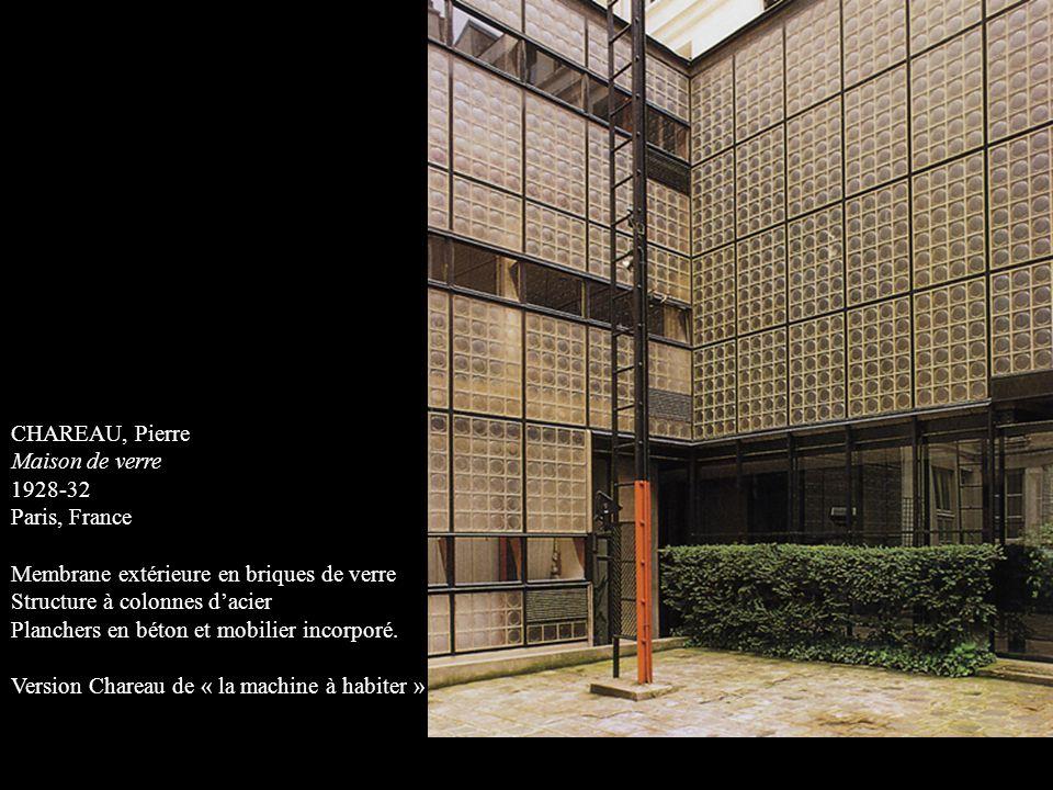 CHAREAU, Pierre Maison de verre 1928-32 Paris, France Membrane extérieure en briques de verre Structure à colonnes d'acier Planchers en béton et mobil