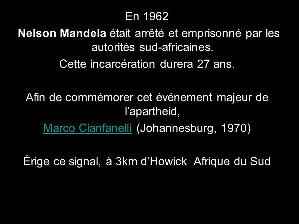 En 1962 Nelson Mandela était arrêté et emprisonné par les autorités sud-africaines.