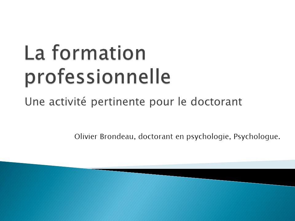 Une activité pertinente pour le doctorant Olivier Brondeau, doctorant en psychologie, Psychologue.