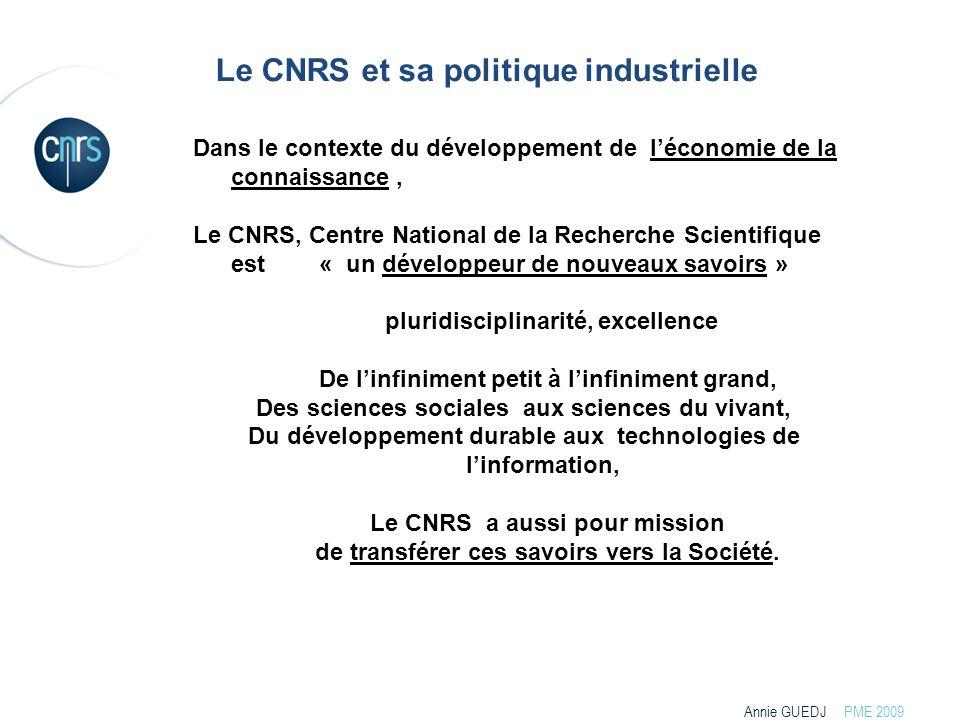 . Le CNRS en chiffres Budget 2007 3 Milliards d'euros dont près de 600 millions générés par le CNRS Personnel 30 000 employés dont : 12 000 chercheurs 14 500 ingénieurs et techniciens Organisation: 9 instituts nationaux assurent la cohérence de la politique de recherche 19 délégations régionales, assurent le management administratif décentralisé des unités 1256 unités de recherche